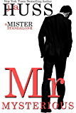 Mr. Mysterious: A Mister Standalone (The Mister Series Book 4)