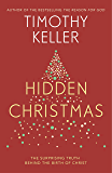 Hidden Christmas: The Surprising Truth behind the Birth of Christ (English Edition)
