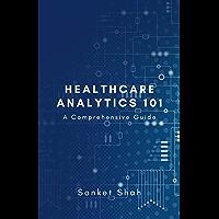 Healthcare Analytics 101
