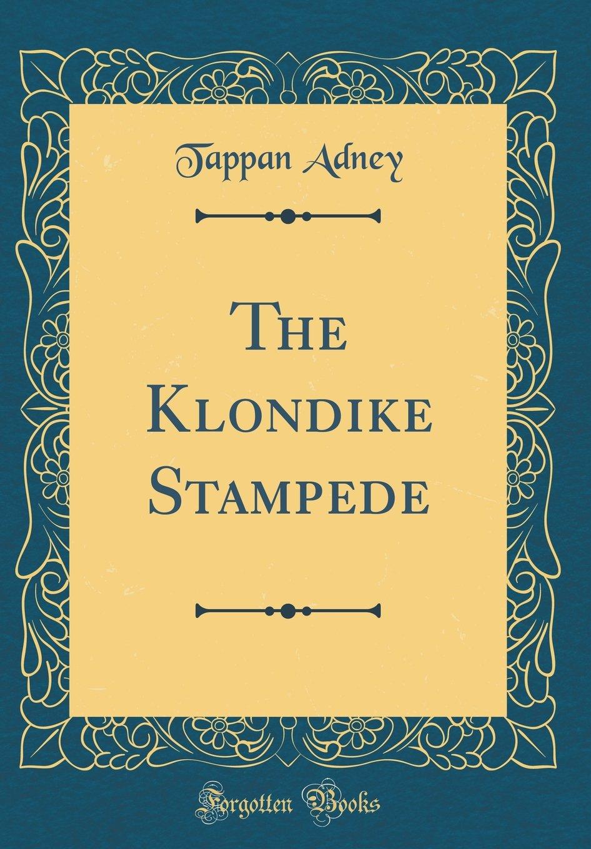 Download The Klondike Stampede (Classic Reprint) ebook