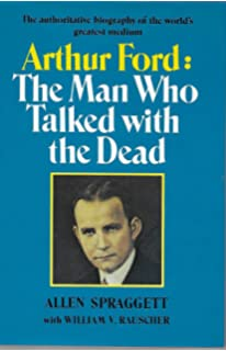 ARthur Ford The Man Who Talked With the Dead