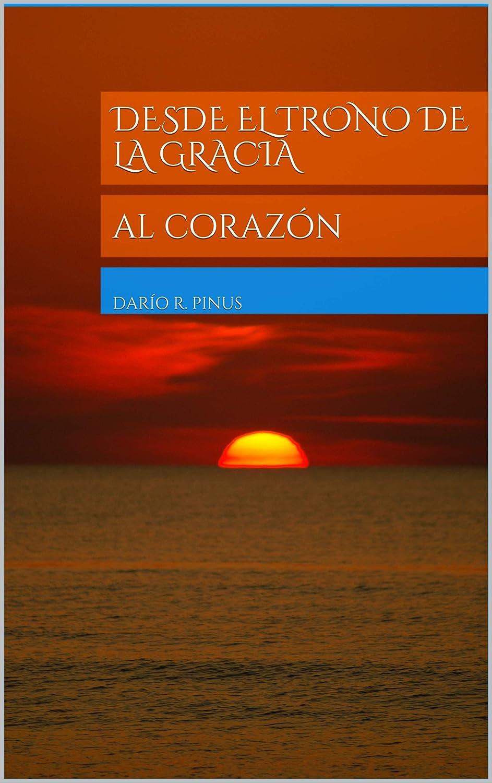 Desde el Trono de la Gracia: al corazón (Serie nº 1) eBook: Darío ...