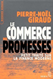 Le Commerce des promesses. Petit traité sur la finance moderne: Petit traité sur la finance moderne