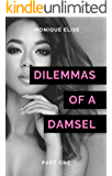 Dilemmas of a Damsel: Part I