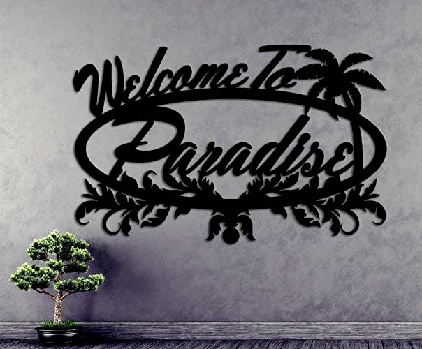 Amazon Com Welcome To Paradise Sign Welcome Sign Plaque Vines