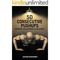 50 Consecutive Pushups: Ultimate Calisthenics Challenge (Calisthenics Tribe Book 1)