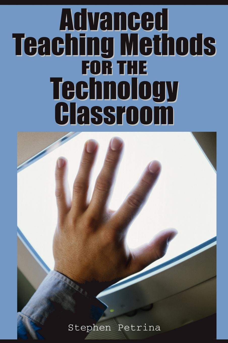 Advanced Teaching Methods for the Technology Classroom ebook