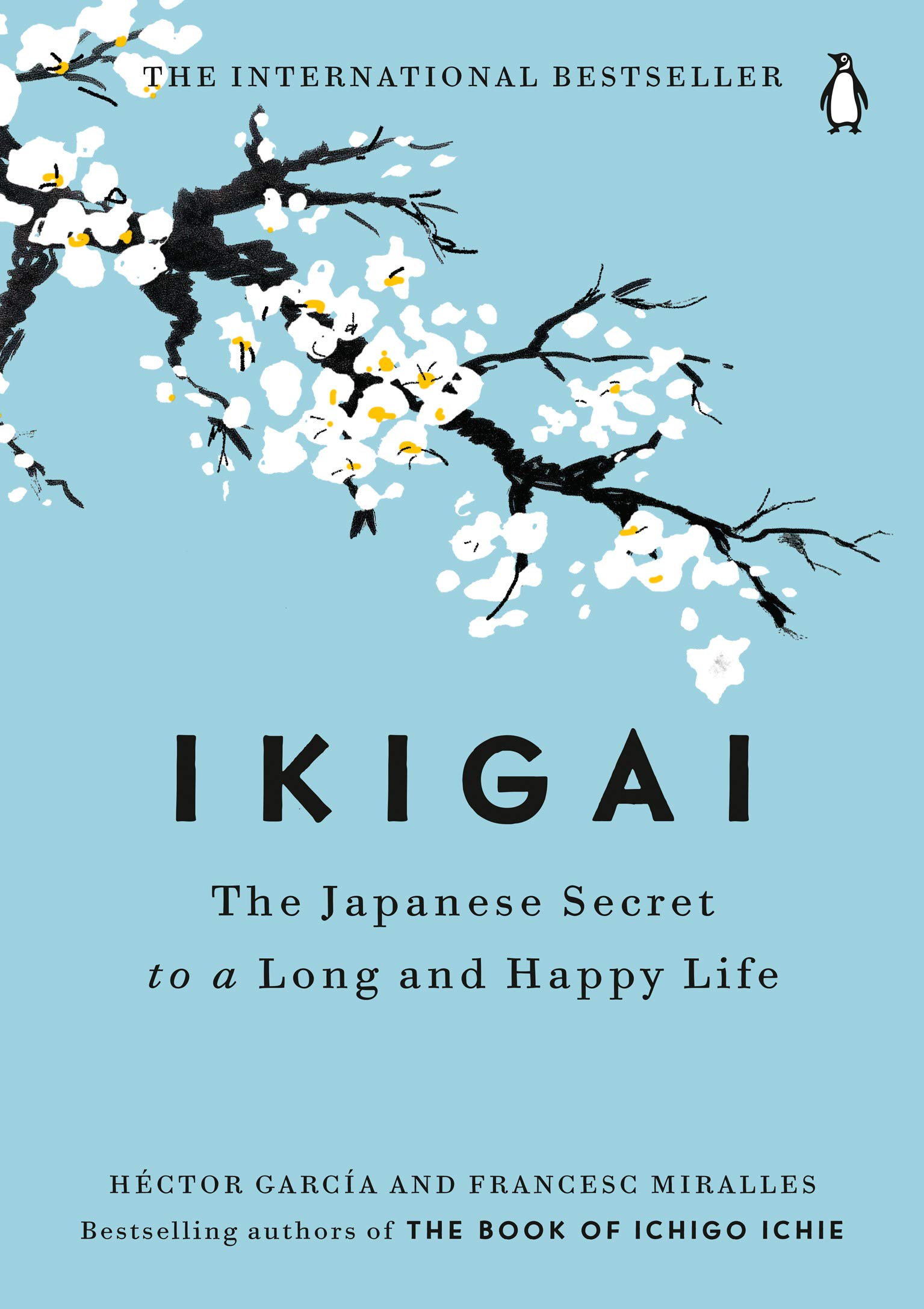 Amazon.com: Ikigai: The Japanese Secret to a Long and Happy Life  (9780143130727): García, Héctor, Miralles, Francesc: Books