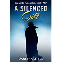 A Silenced Gift (Unapologetically Me Book 2)