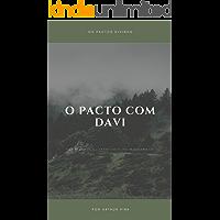 O Pacto com Davi: Uma resposta à literalidade dos milenaristas