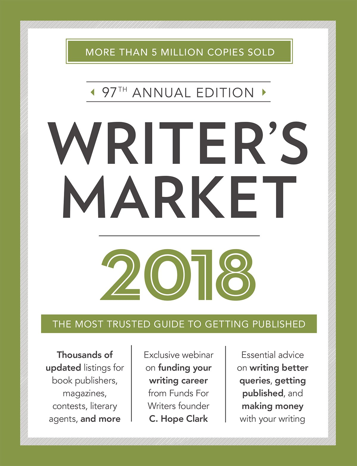Writer's Market 2018: The Most Trusted Guide to Getting Published Paperback – 29 Sep 2017 Robert Lee Brewer Writer's Digest Books 1440352631 Writing Skills