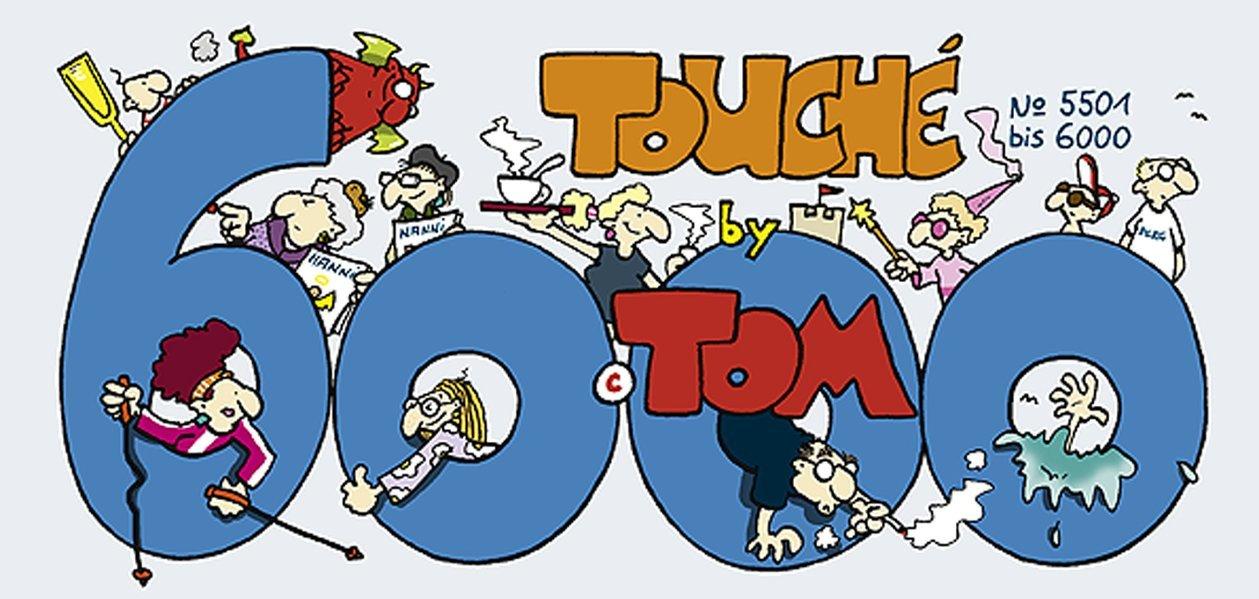 Tom Touché 6000 Taschenbuch – 19. Juli 2012 Tom Touché 6000 Lappan 3830380046 Comic