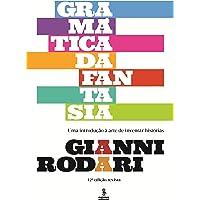 Gramática da fantasia: Uma introdução à arte de inventar histórias