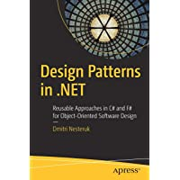 Design Patterns in .NET: Reusable Approaches in C# and F# for Object-Oriented Software Design