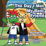 The Day I Met My Best Friend: A Children's Book On Overcoming Anxiety/Fear of not being accepted, Building Confidence…