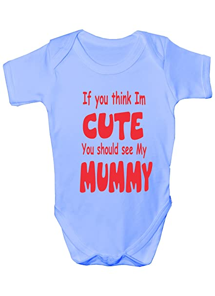 Think I/'m Cute See My Mummy Babygrow Vest Baby Clothing Funny Gift