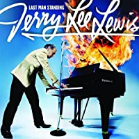 JERRY LEE LEWIS AND FRIENDS/LAST MAN STA