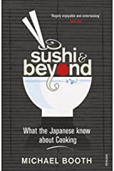 Sushi and Beyond: What the Japanese Know About Cooking Paperback