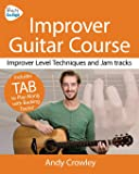Andy Guitar Improver Guitar Course: Improver Level Guitar Techniques and Jam Tracks: Volume 2 (Andy Guitar Books)