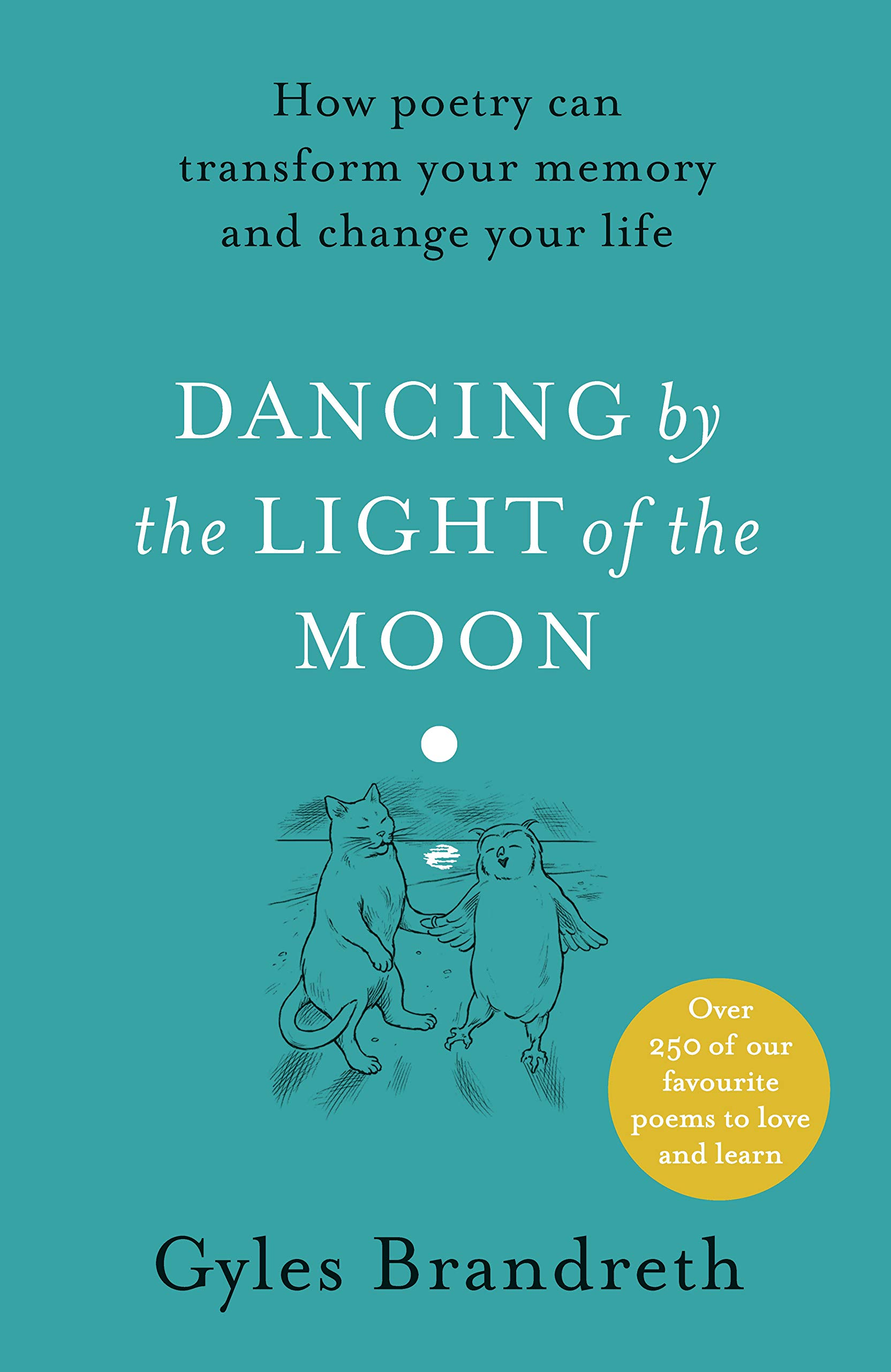Dancing By The Light Of The Moon  Over 250 Poems To Read Relish And Recite  English Edition