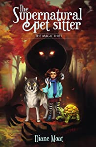 The Supernatural Pet Sitter: The Magic Thief