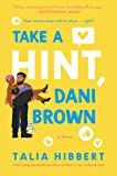 Take a Hint, Dani Brown: A Novel (The Brown Sisters)