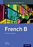 French B Skills and Practice: Oxford IB Diploma Programme (International Baccalaureate)