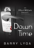 Down Time: An I Hunt Killers Prequel