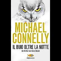Il buio oltre la notte (I thriller con Harry Bosch Vol. 55) (Italian Edition)