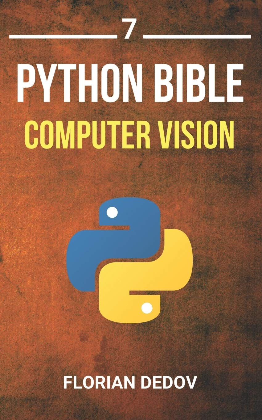 The Python Bible Volume 20 Computer Vision OpenCV, Object ...
