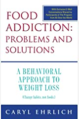 Food Addiction: Problems and Solutions
