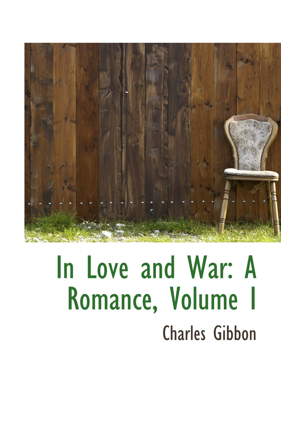 Read Online In Love and War: A Romance, Volume I ebook