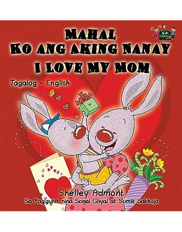 Mahal Ko ang Aking Nanay I Love My Mom: Tagalog English Bilingual Edition (Tagalog