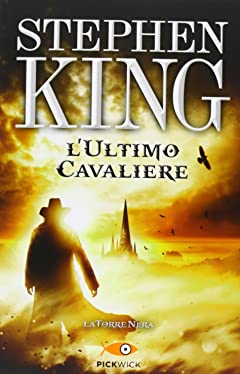Acquista Stephen King - L'ultimo cavaliere (The Dark Tower)