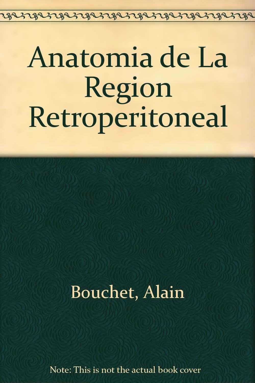 Anatomía. Descriptiva, topográfica y funcional. Región ...