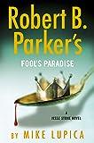 Robert B. Parker's Fool's Paradise (A Jesse Stone Novel)