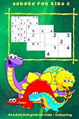Sudoku for Kids 2: 4 x 4, 6 x 6, 9 x 9 Grids for Kids + Colouring (Vol2) Paperback