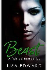 Beast (A Twisted Tale Series) Kindle Edition