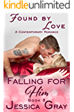 Found by Love (Falling for Him Book 8)