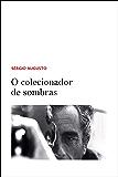 O colecionador de sombras (Portuguese Edition)