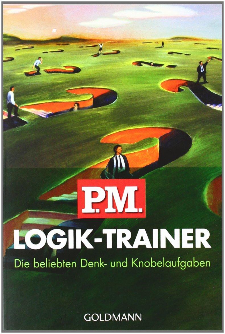 P.M. Logik-Trainer: Die beliebten Denk- und Knobelaufgaben