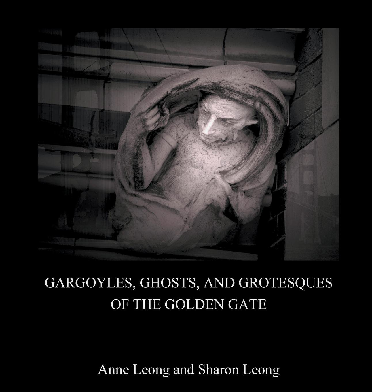 Gargoyles, Ghosts, and Grotesques of the Golden Gate pdf