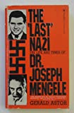 The 'Last' Nazi: The Life and Times of Dr. Joseph Mengele