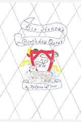 Sir Henry's Birthday Quest Paperback