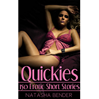 Quickies: 150 Huge Short Story Mega Collection Erotic Adult Erotica BDSM Explicit Hardcore Sexual Sinful Poetic…