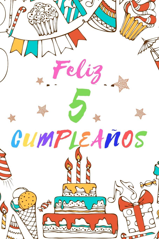 Feliz 5 Cumpleaños: Diario para Apuntar y Dibujar | Para ...