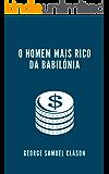 O Homem Mais Rico da Babilónia (Portuguese Edition)