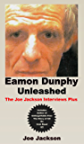 Eamon Dunphy Unleashed: The Joe Jackson Interviews Plus