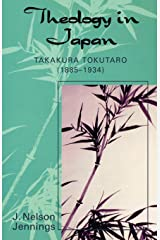 Theology in Japan: Takakura Tokutaro (1885-1934) (American Society of Missiology Dissertation Series) Paperback