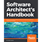 Software Architect's Handbook: Become a successful software architect by implementing effective architecture concepts (English Edition)